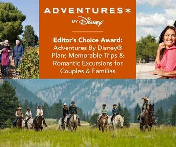 "El premio ""Editor's Choice"": Adventures by Disney® Planea viajes memorables y excursiones románticas para parejas y familias"
