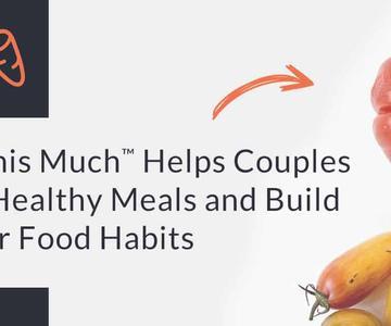 Coma esto Much™ Ayuda a las parejas a planificar comidas saludables y a construir mejores hábitos alimenticios