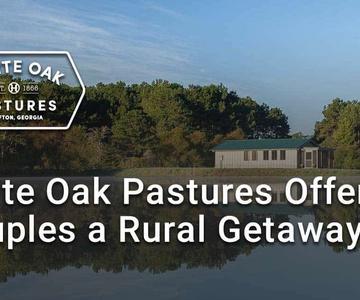 """El premio """"Editor's Choice"""": White Oak Pastures ofrece a las parejas un entorno de granja para una desintoxicación digital mientras que modelan la agricultura sostenible"""