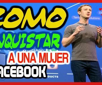 Como Conquistar a una Mujer por Facebook en 5 Pasos -- Seduccion