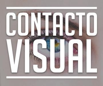 CONTACTO VISUAL: Todo lo que necesitas saber