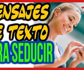 SMS para Seducir por Textos -- Seducir con Mensajes de Texto